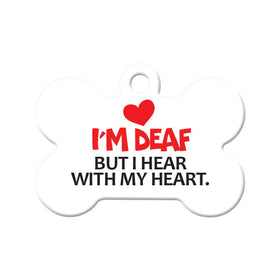 I'm Deaf, I Hear with My Heart Bone Pet ID Tag