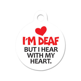 I'm Deaf, I Hear with My Heart Circle Pet ID Tag
