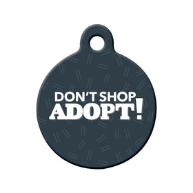 Don't Shop Adopt Circle Pet ID Tag