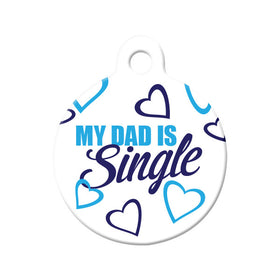 My Dad is Single Circle Pet ID Tag