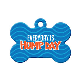 Everyday is Hump Day Bone Pet ID Tag