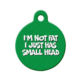 I'm Not Fat... Circle Pet ID Tag