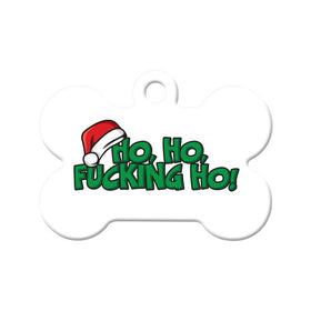 Ho, Ho, F*cking Ho Grinch Christmas Bone Pet ID Tag