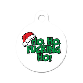Ho, Ho, F*cking Ho Grinch Christmas Circle Pet ID Tag