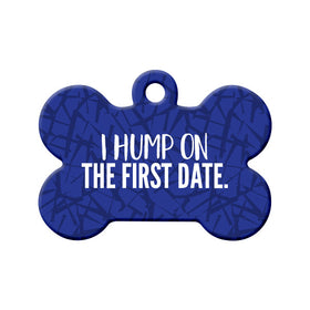 I Hump on the First Date (Blue) Bone Pet ID Tag