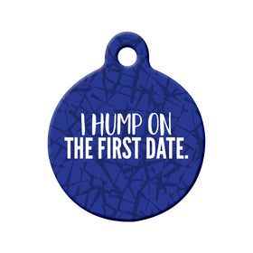 I Hump on the First Date (Blue) Circle Pet ID Tag