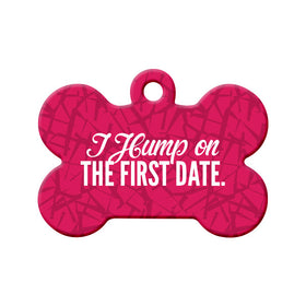 I Hump on the First Date (Pink) Bone Pet ID Tag