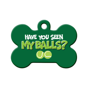 Have You Seen My Balls? Bone Pet ID Tag