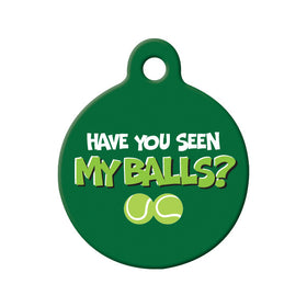 Have You Seen My Balls? Circle Pet ID Tag