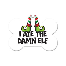 I ate the Damn Elf Holiday Bone Pet ID Tag