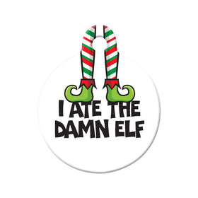 I ate the Damn Elf Holiday Circle Pet ID Tag