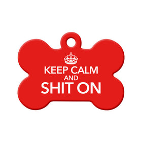 Keep Calm and Shit On Bone Pet ID Tag