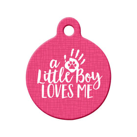 Little Boy Loves Me (Pink) Circle Pet ID Tag