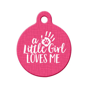 Little Girl Loves Me (Pink) Circle Pet ID Tag