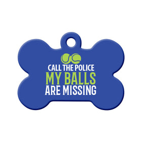 My Balls are Missing, Call the Police Bone Pet ID Tag