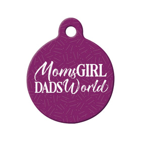 Moms Girl, Dads World Pet ID Tag