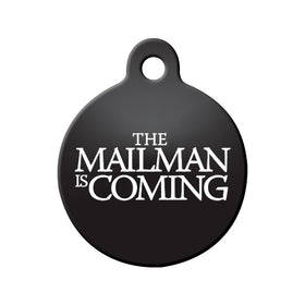 The Mailman is Coming (GOT) Circle Pet ID Tag
