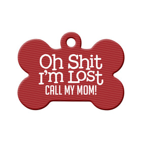 Oh Shit I'm Lost, Call My Mom Bone Pet ID Tag