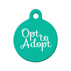 Opt to Adopt (Teal) Circle Pet ID Tag