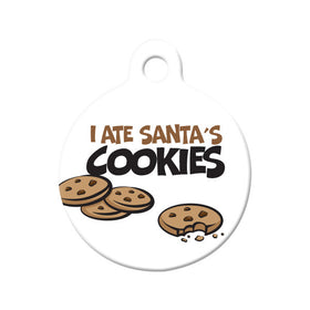 Christmas I Ate Santa's Cookies Circle Pet ID Tag