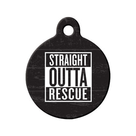 Straight Outta Rescue Circle Pet ID Tag