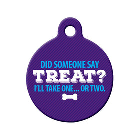 Did Someone Say Treat? Circle Pet ID Tag