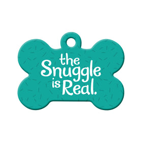 Snuggle is Real Pet ID Tag
