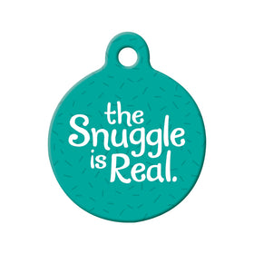 Snuggle is Real Circle Pet ID Tag