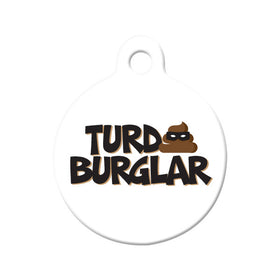 Turd Burglar Circle Pet ID Tag