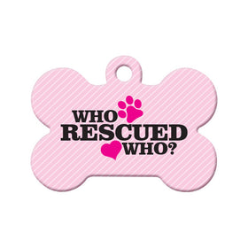 Who Rescued Who? (Pink) Bone Pet ID Tag