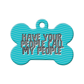 Have Your People Call My People Bone Pet ID Tag