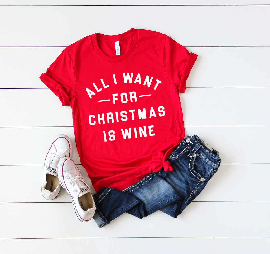 All I Want for Christmas Is Wine Tee