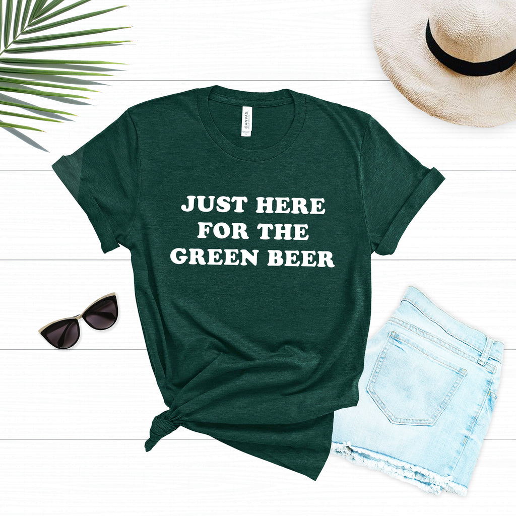 Just Here for the Green Beer T-Shirt