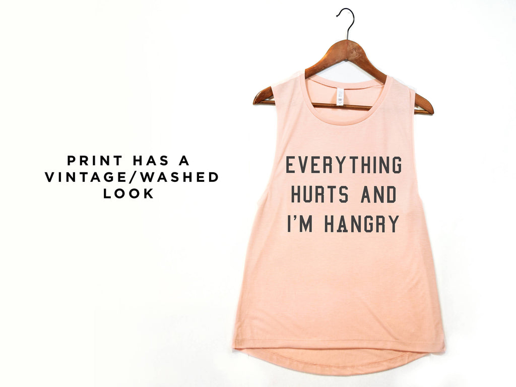 Everything Hurts and I'm Hangry Muscle Tee