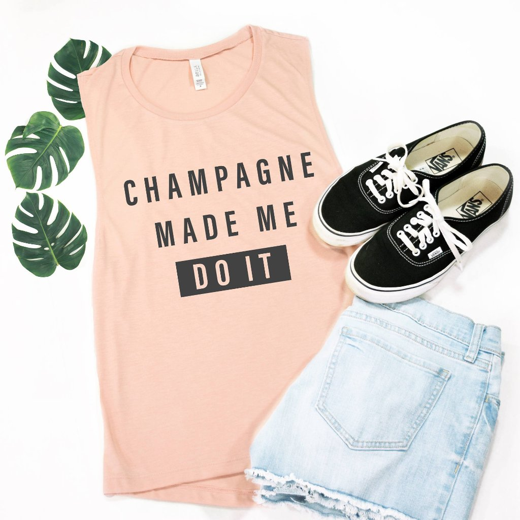 Champagne Made Me Do It Muscle Tee
