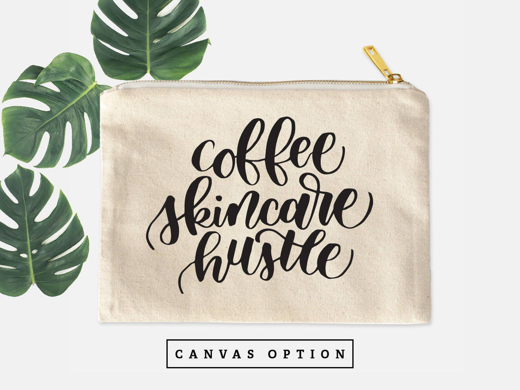 Coffee, Skincare, Hustle Cosmetic Bag
