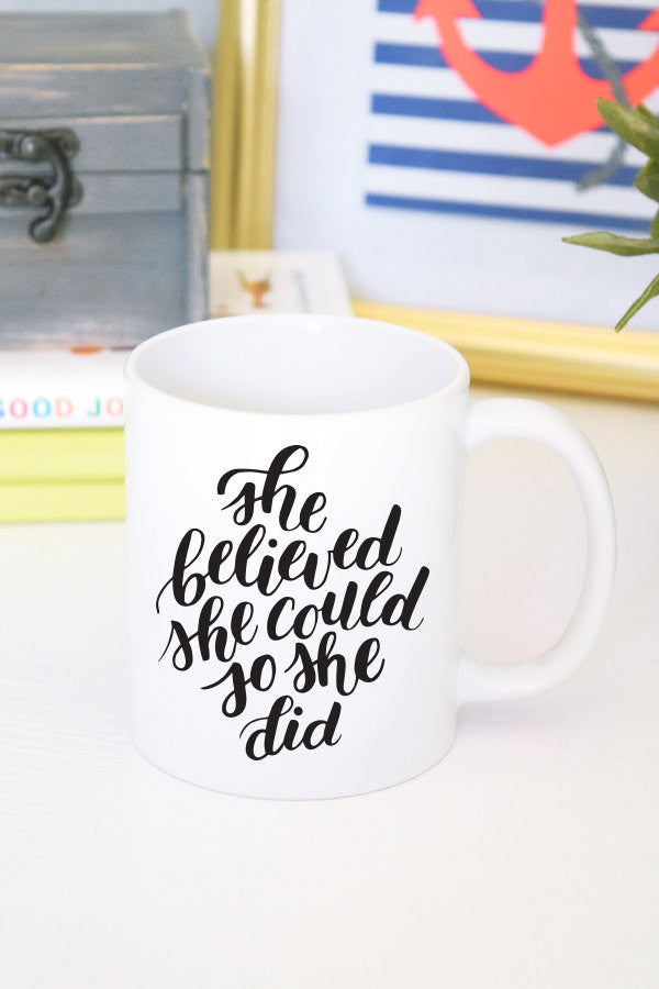 She Believed Mug