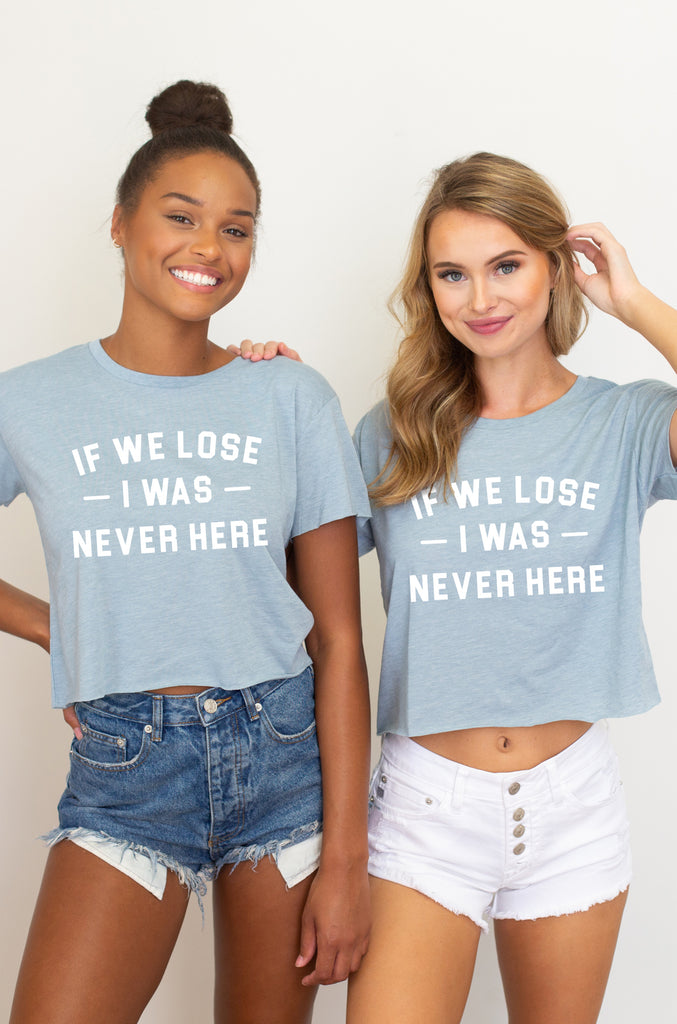 If We Lose I was Never Here Flowy Crop Tee - Final Sale