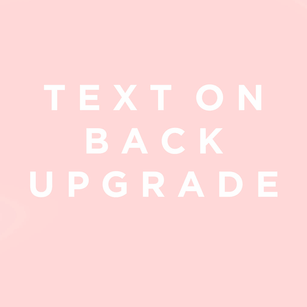 Text on Back Upgrade