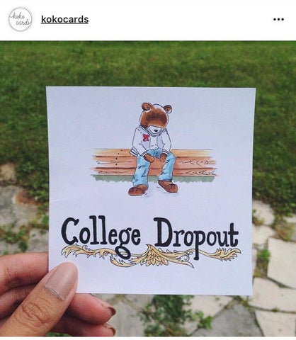 College Dropout Kanye Card