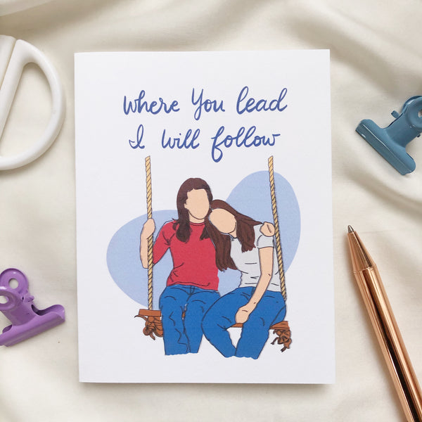 Where you lead I will follow Gilmore Girls