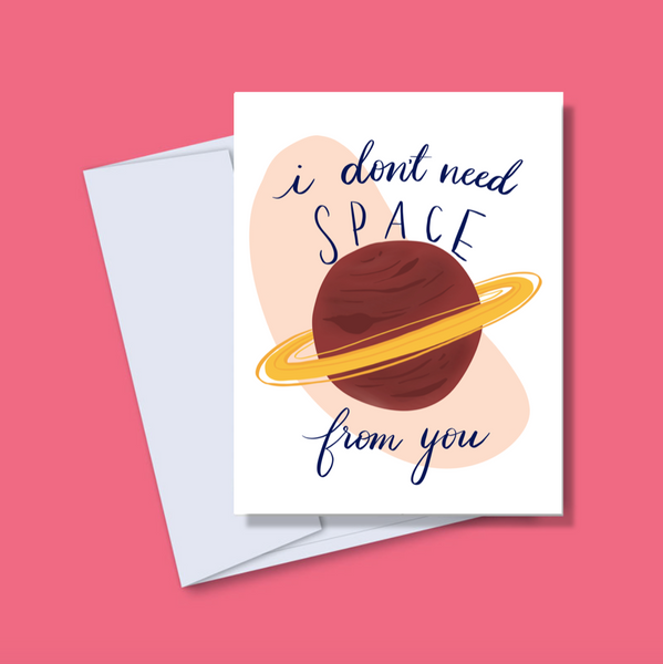 I Don't Need Space From You
