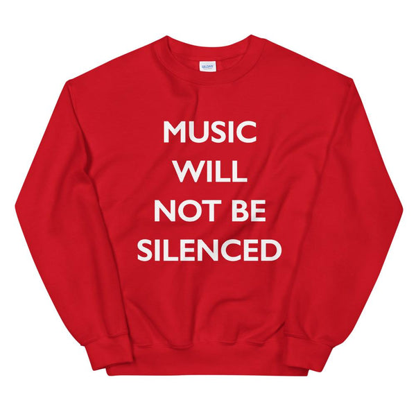 Music Will Not Be Silenced Sweatshirt