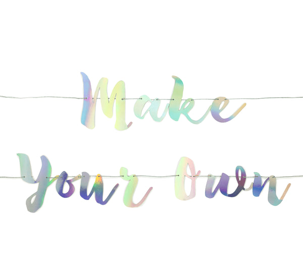 Make Your Own Banner - Iridescent