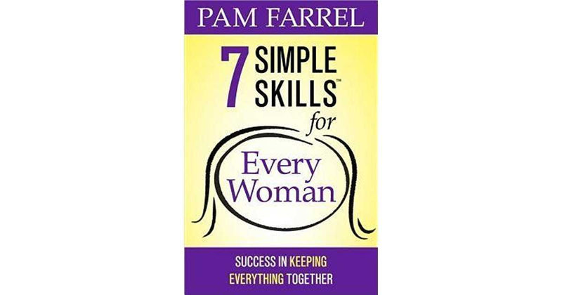 7 Simple Skills for Every Woman by Pam Farrel