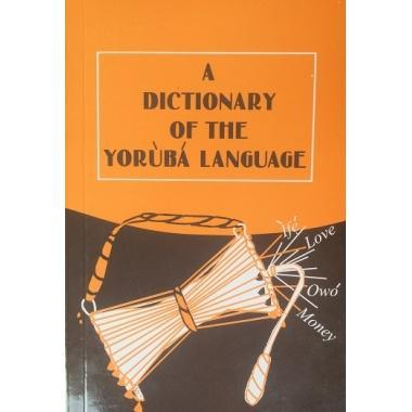 A DICTIONARY OF THE YORUBA LANGUAGE.