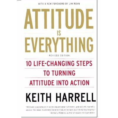 Attitude is Everything - Keith Harrell