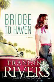 Bridge to Haven – Francine Rivers