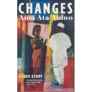 Changes: A Love Story By Ama Ata Aidoo