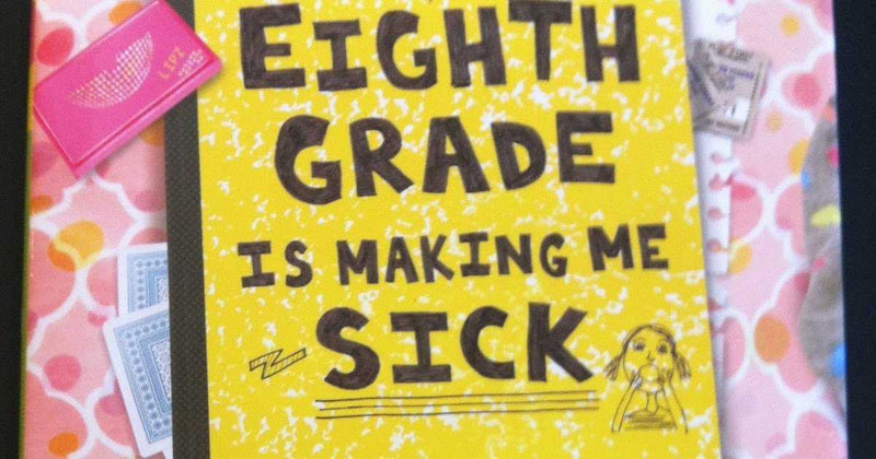 Eight Grade is making me sick by Ginny Davis